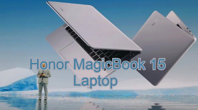 Upcoming New Laptop [ Honor MagicBook 15 ] Launch On July 31