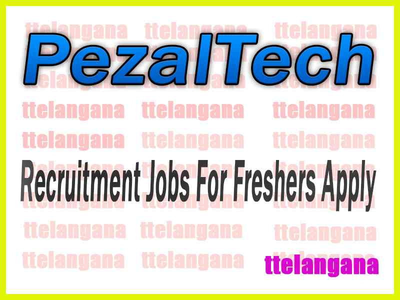 PezalTech Recruitment Jobs For Freshers Apply