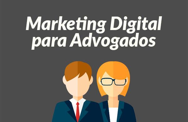 Marketing Digital para o Advogado