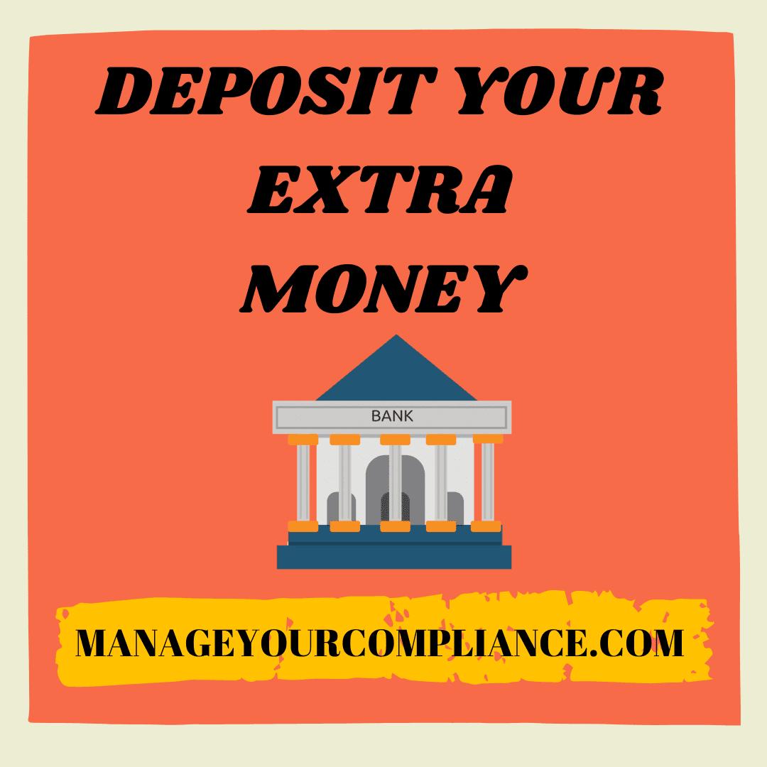 Deposit your extra money