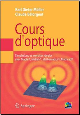 Cours d'optique - Simulations et exercices résolus avec Maple, Matlab, Mathematica, Mathcad pdf