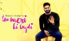 Navv Inder new single punjabi song Tu Meri Ki Lagdi Best Punjabi single album Tu Meri Ki Lagdi 2017 week