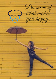 Do more of what makes you happy | short captions for Instagram 100+ short captions | Instagram.me