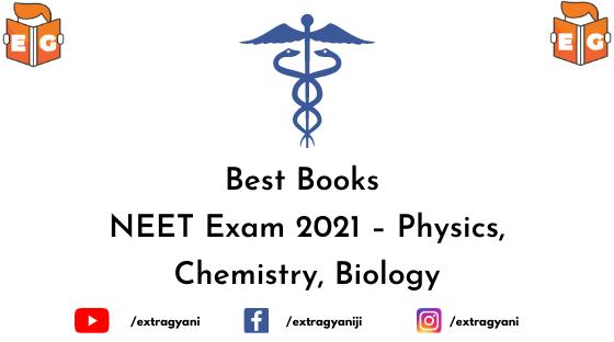 Best Books for NEET Exam 2021 – Physics, Chemistry, Biology
