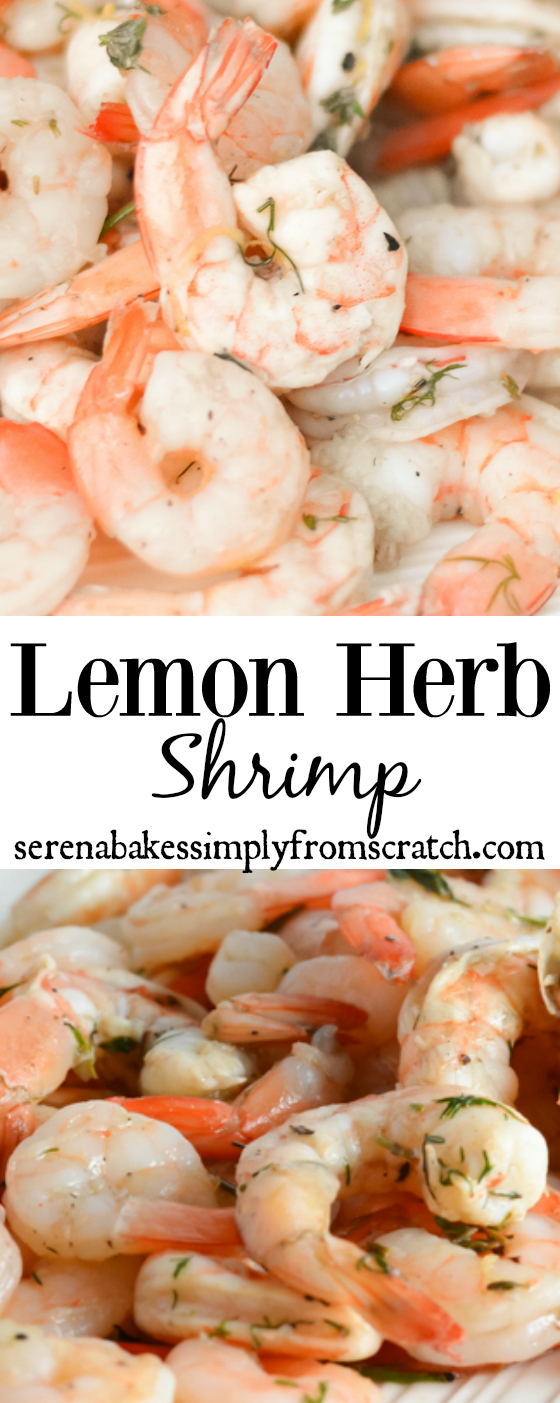 Lemon Herb Shrimp are easy to make and perfect served as an appetizer or main course! serenabakessimplyfromscratch.com