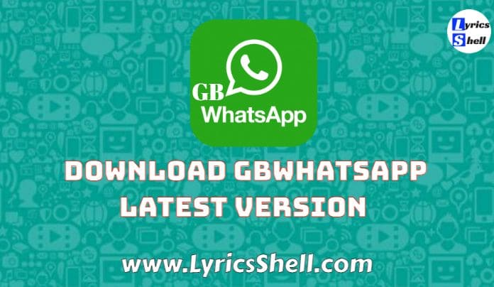 GB Whatsapp APK : Download GBWhatsapp Latest Version 10.35 for Android 2021 (Updated Version)