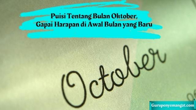 Puisi Tentang Bulan Oktober, Gapai Harapan di Awal Bulan yang Baru