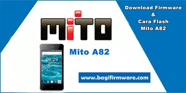 Firmware dan Cara Flash Mito A82 Tested (Pac File)