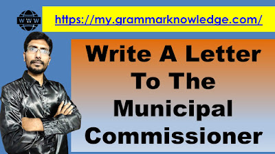 Write A Letter To The Municipal Commissioner