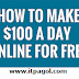 How To Make $100 Per Day Online | Easy And Free