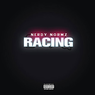 Mp3: Nerdy Normz - Racing | Prod. By Nerdy Normz