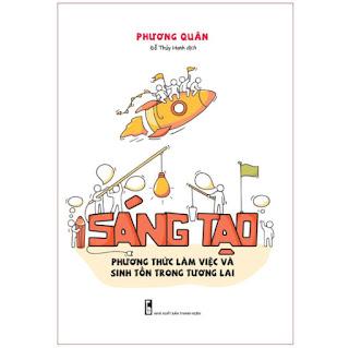 Sách: Sáng Tạo - Phương Thức Làm Việc Và Sinh Tồn trong Tương Lai ebook PDF-EPUB-AWZ3-PRC-MOBI