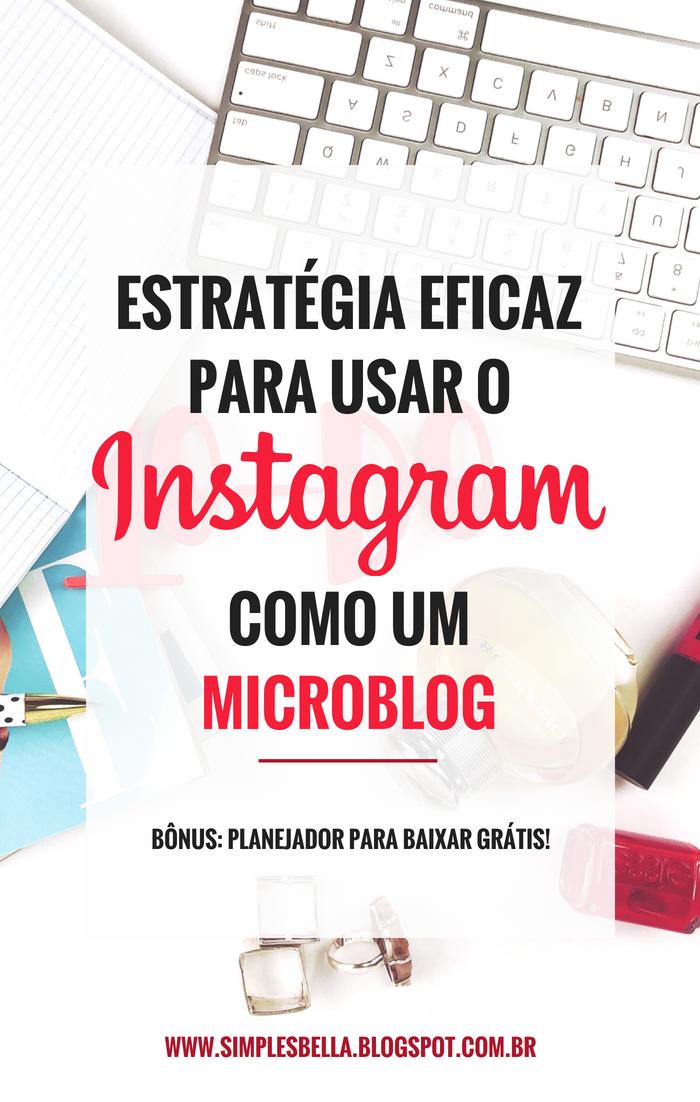 Como criar uma estratégia eficaz para usar o Instagram como Microblog