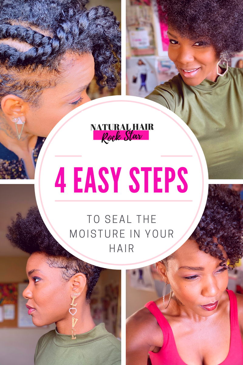 4 Easy Steps To Seal The Moisture in Your Natural Hair