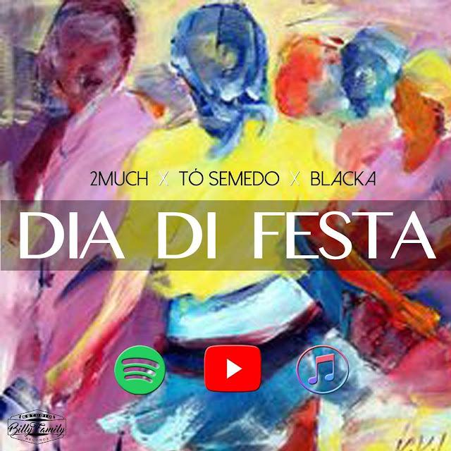 2MUCH Feat. Blacka & Tó Semedo - Dia Di Festa