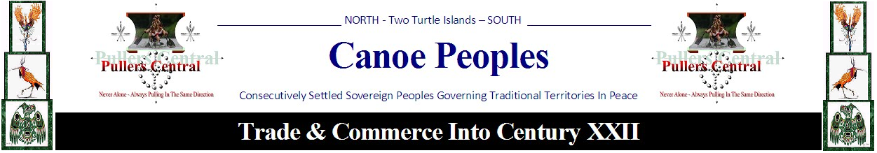 Canoe Peoples Commerce & Trade Into Century XXII