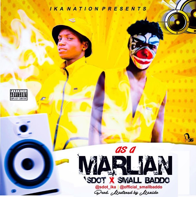 Sdot ft Small Baddo - As a Marlian