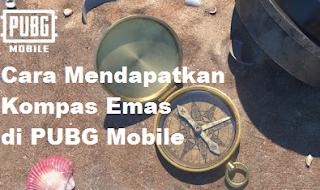 Kompas Emas, Begini Cara Mendapatkan Kompas Emas di PUBG Mobile