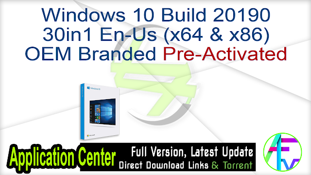 Windows 10 Build 20190 30in1 En-Us (x64 & x86) OEM Branded Pre-Activated