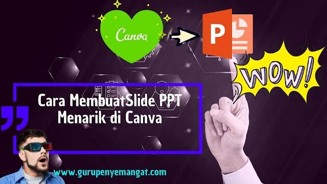Cara Membuat Slide PPT Menarik di Canva