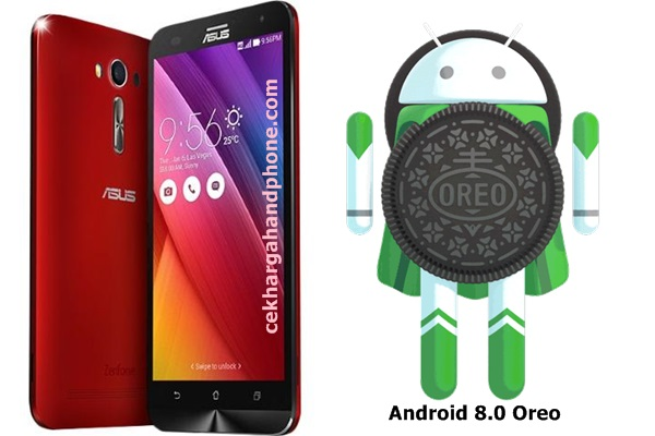 Instal Android 8.0 Oreo Untuk Asus Zenfone 2 Laser