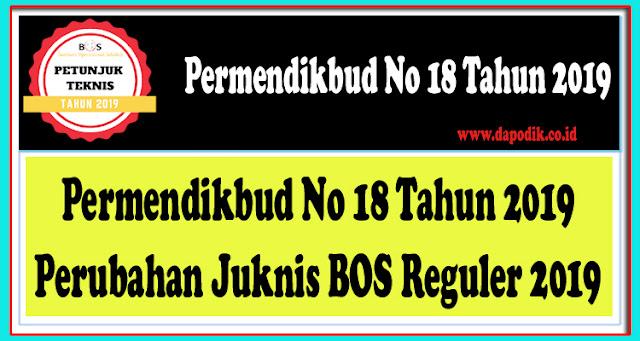 Permendikbud No 18 Tahun 2019 Perubahan Juknis BOS No 3 Tahun 2019