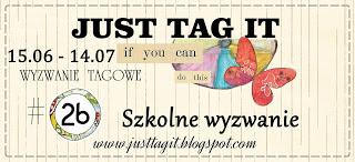 http://justtagit.blogspot.com/2017/06/wyzwanie-26-szkolne-wyzwanie.html