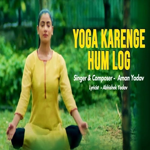 Yoga Karenge Hum Log Lyrics - Aman Yadav