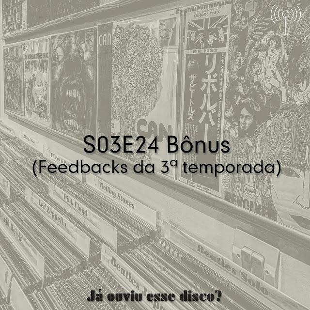 S03E24 Bônus (Feedbacks e agradecimentos da 3ª temporada)