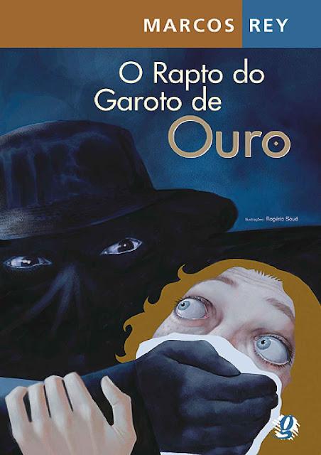 O rapto do garoto de ouro - Marcos Rey
