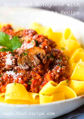 Best Beef Bolognese with Pappardelle Pasta Recipe