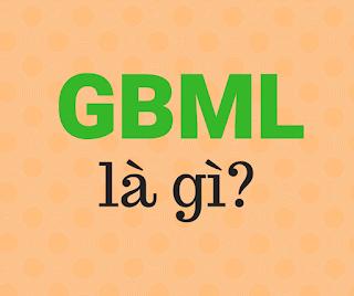 gbml là gì