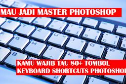 80+ Tombol Shortcuts Keyboard Yang Para Master Adobe Photoshop Wajib Tau