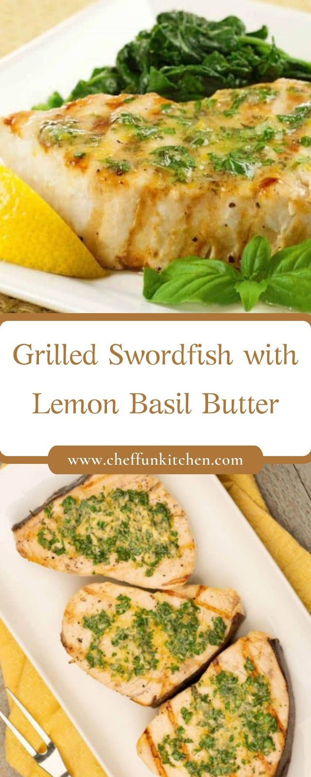 Grilled Swordfish with Lemon Basil Butter