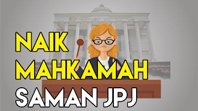 Pengalaman Naik Mahkamah JPJ