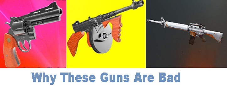 Ump-45, Thompson, Win-94, Mk 47 Mutant, R1895, M16A4  Why these are bad