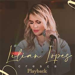 Baixar Música Gospel Cresça (Playback) - Lilian Lopes Mp3