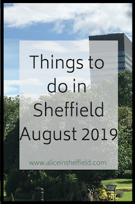 Things to do in Sheffield August 2019