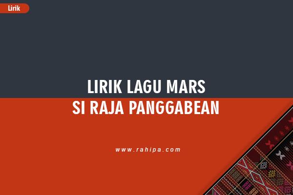 Lirik Lagu Mars Si Raja Panggabean