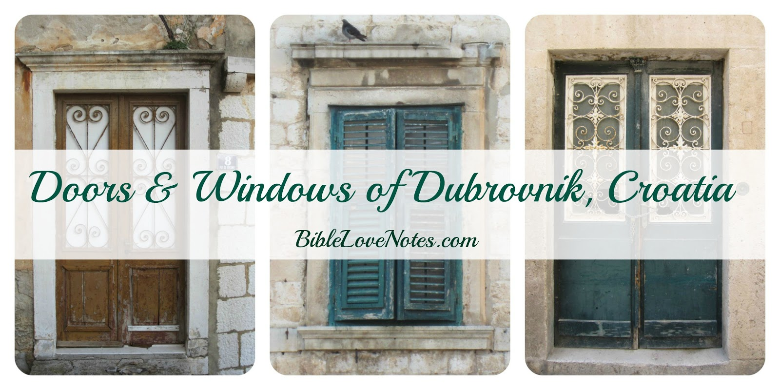 When we visit European cities I\u0027m always fascinated by doors windows shutters and entries and I love snapping photos of them.  sc 1 st  Bible Love Notes & 1-Minute Bible Love Notes: Dubrovnik Doors