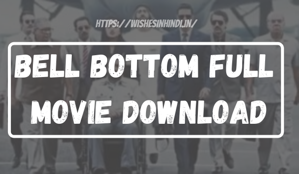 Bell Bottom Full Movie Download