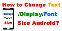 How to Change Text/Display/Font Size Android