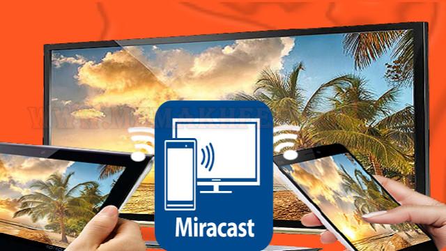 البرنامج الثالث Miracast Screen Sharing عرض شاشة الهاتف على التلفاز