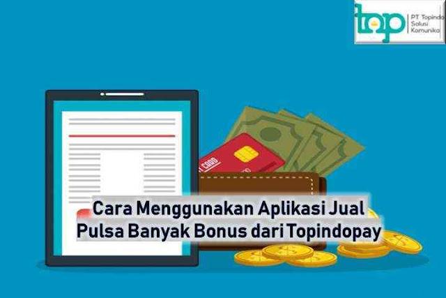 Apa Slogan Aplikasi Topindopay? - Aplikasi Jual Pulsa Banyak Bonus