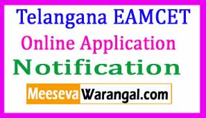 Telangana EAMCET Notification 2018 Online Application form Hall Tickets Results Counseling Seat Allotment