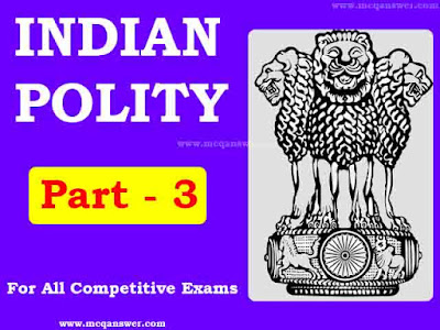 Indian Polity General Question & Answer | Part - 3