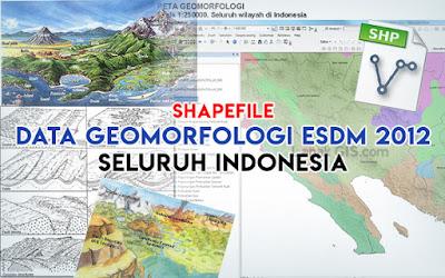Shapefile Data Geomorfologi Sumber Kementerian ESDM