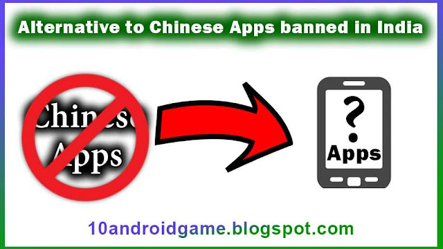 Alternative to Chinese app banned in India full list