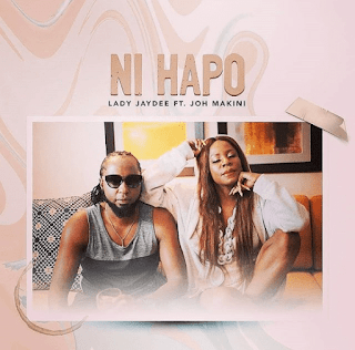 Audio |Lady JayDee Ft Joh Makini – Ni Hapo | Download Mp3