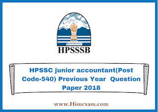 HPSSC junior accountant(Post Code-540) Previous Year  Question Paper 2018